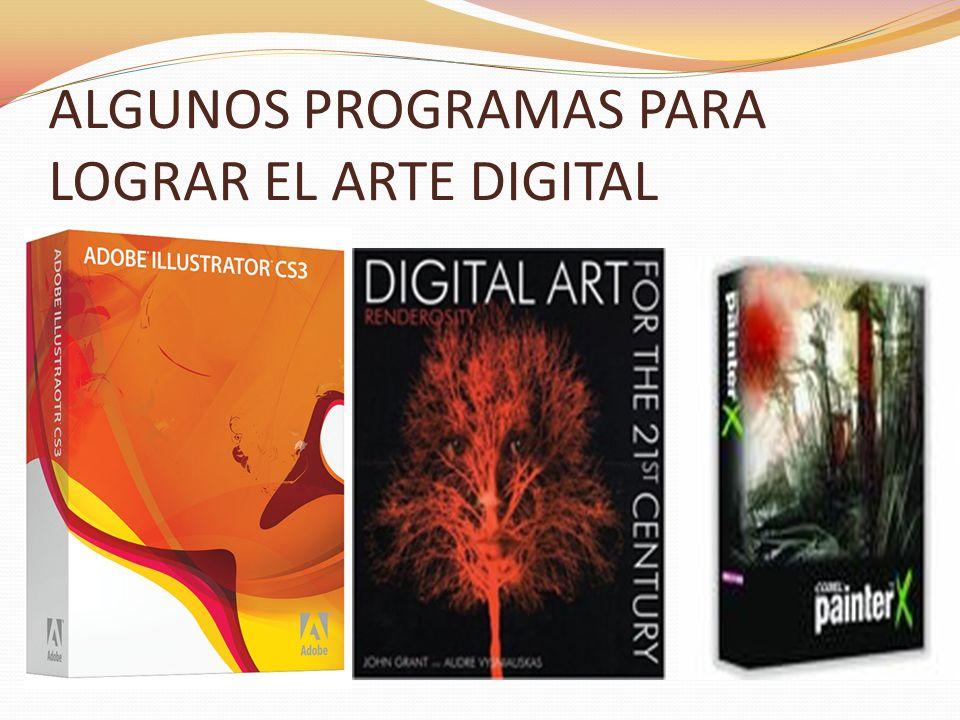 ALGUNOS PROGRAMAS PARA LOGRAR EL ARTE DIGITAL
