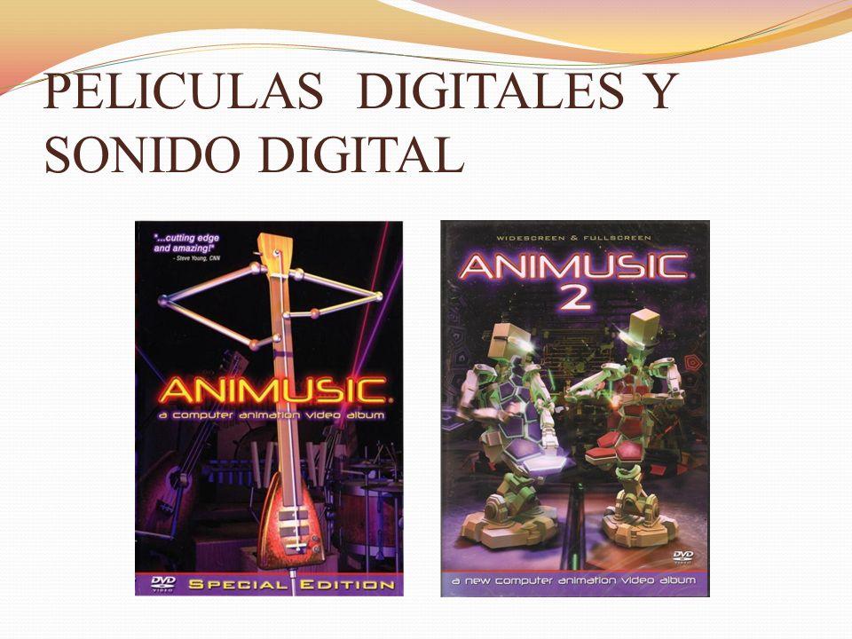 PELICULAS DIGITALES Y SONIDO DIGITAL