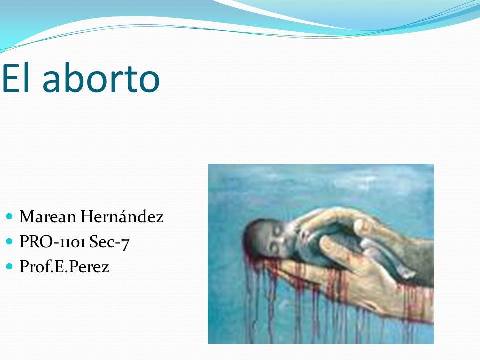 El aborto Marean Hernández PRO-1101 Sec-7 Prof.E.Perez