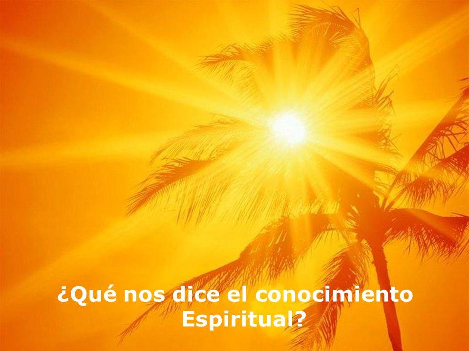 ¿Qué nos dice el conocimiento Espiritual?
