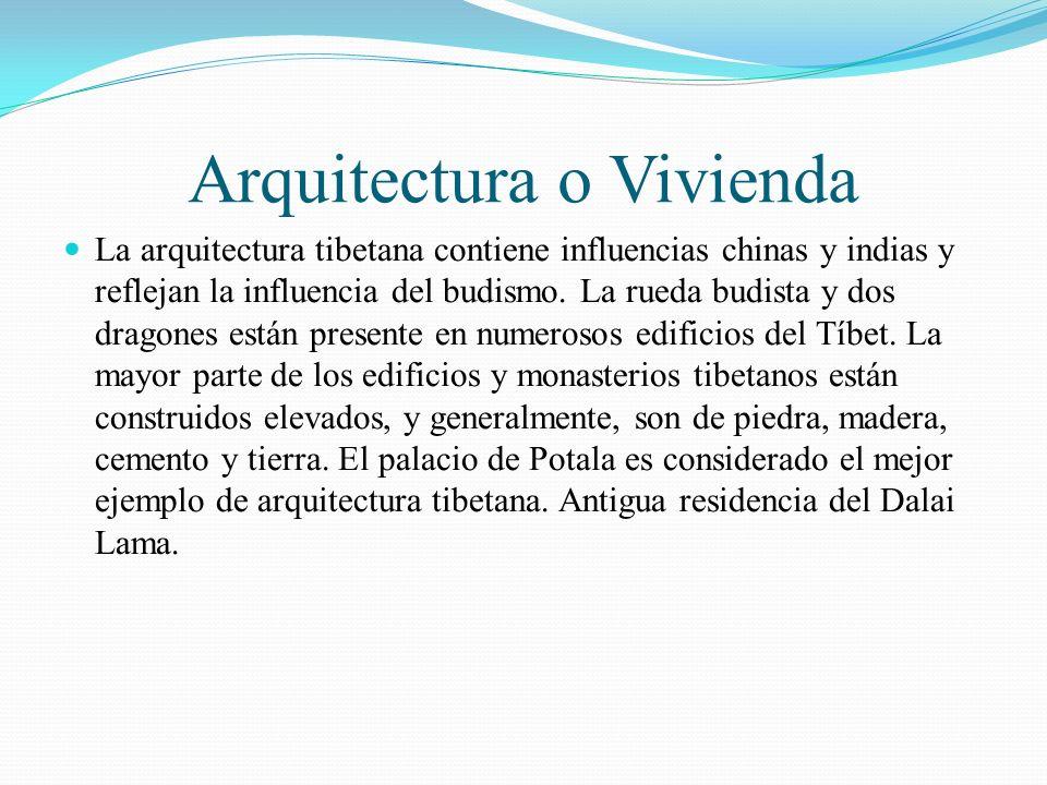 Arquitectura o Vivienda La arquitectura tibetana contiene influencias chinas y indias y reflejan la influencia del budismo. La rueda budista y dos dra