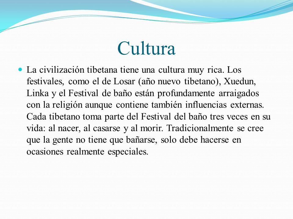 Cultura La civilización tibetana tiene una cultura muy rica. Los festivales, como el de Losar (año nuevo tibetano), Xuedun, Linka y el Festival de bañ