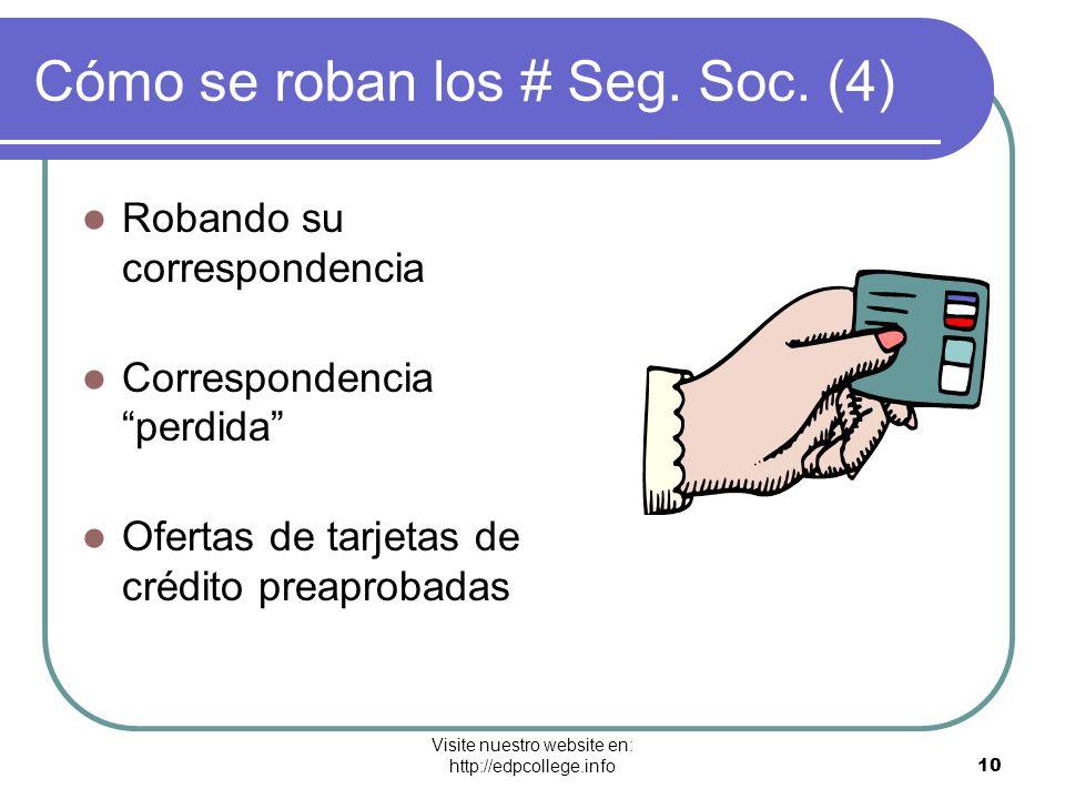 Visite nuestro website en: http://edpcollege.info 10 Cómo se roban los # Seg. Soc. (4) Robando su correspondencia Correspondencia perdida Ofertas de t
