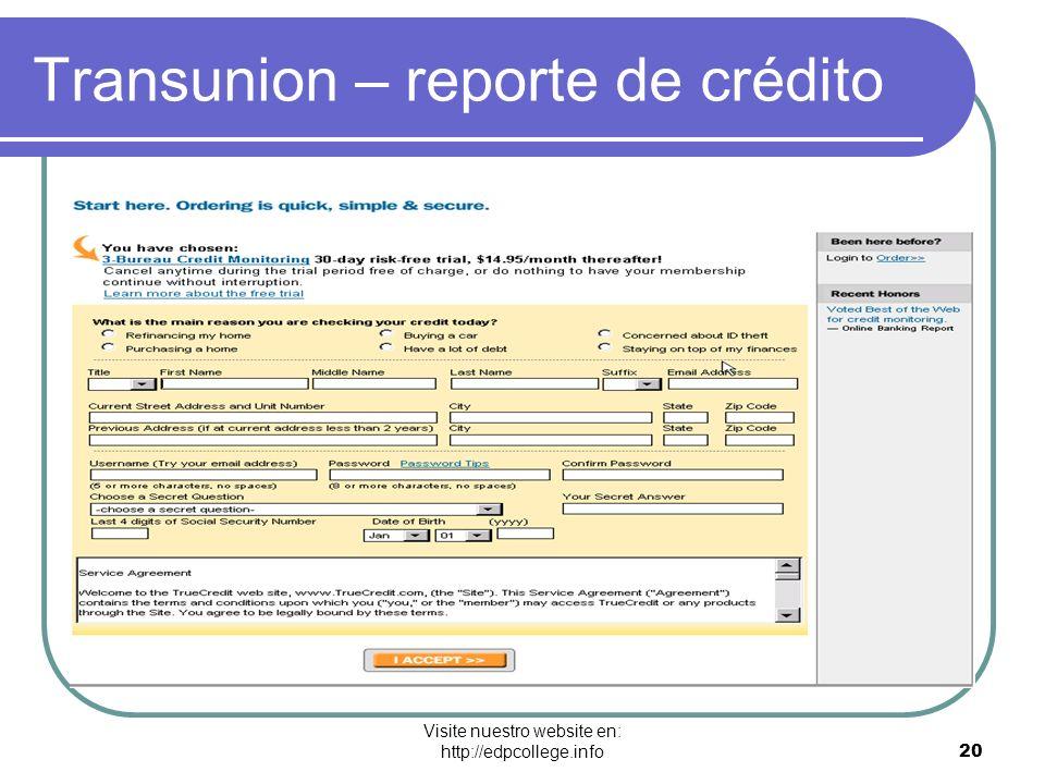 Visite nuestro website en: http://edpcollege.info 20 Transunion – reporte de crédito