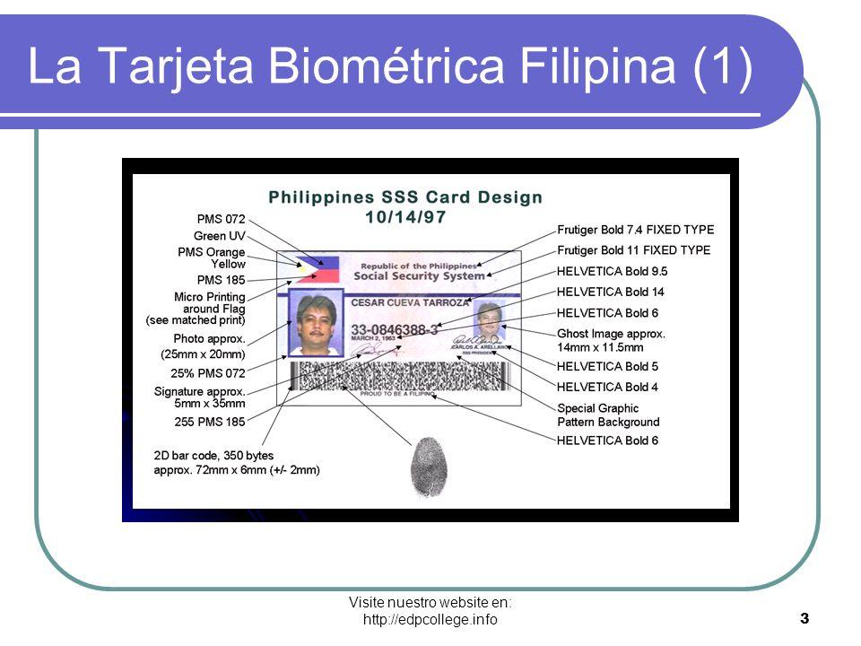 Visite nuestro website en: http://edpcollege.info 4 La Tarjeta Biométrica Filipina (2) El Seguro Social se estableció en el 1957 La biométrica fue implementada en el 1998 Lleva la huella digital Dos fotos del propietario Código de barra