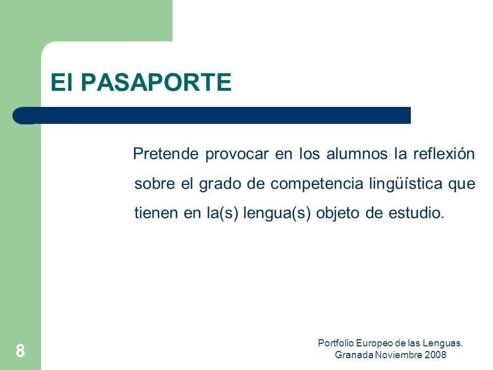 Portfolio Europeo de las Lenguas. Granada Noviembre 2008 7 La versión española pretende, además: Fomentar una visión positiva del PLURILINGÜISMO y MUL