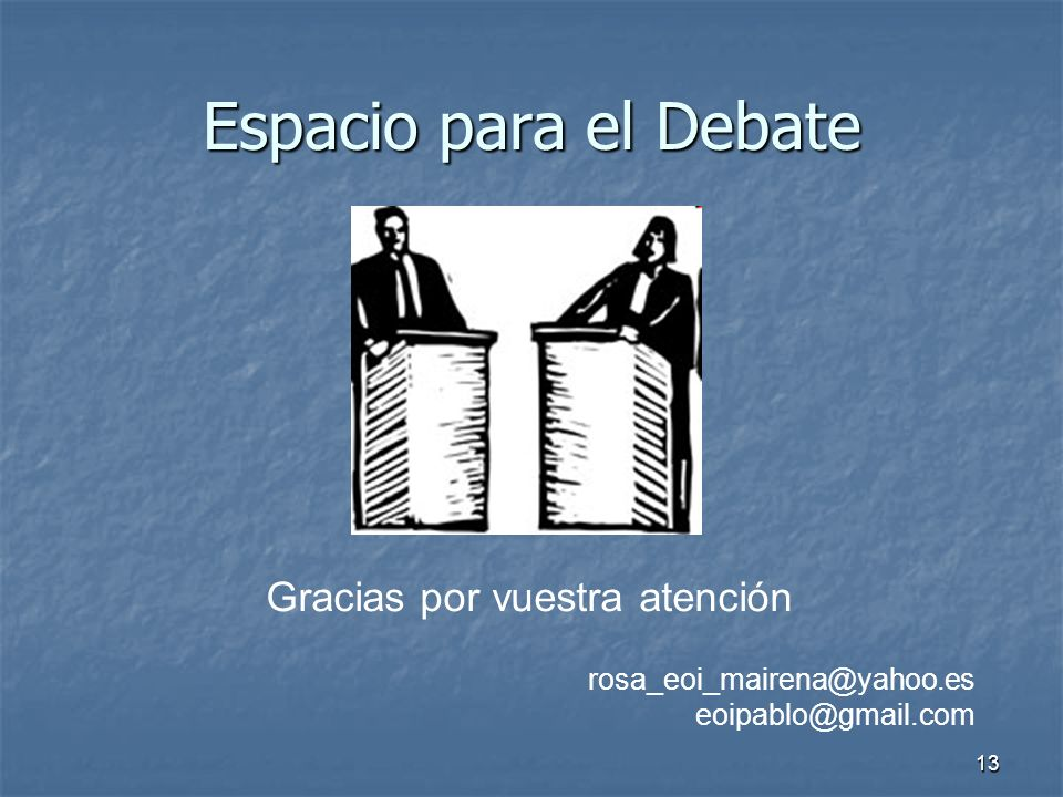 13 Gracias por vuestra atención rosa_eoi_mairena@yahoo.es eoipablo@gmail.com Espacio para el Debate