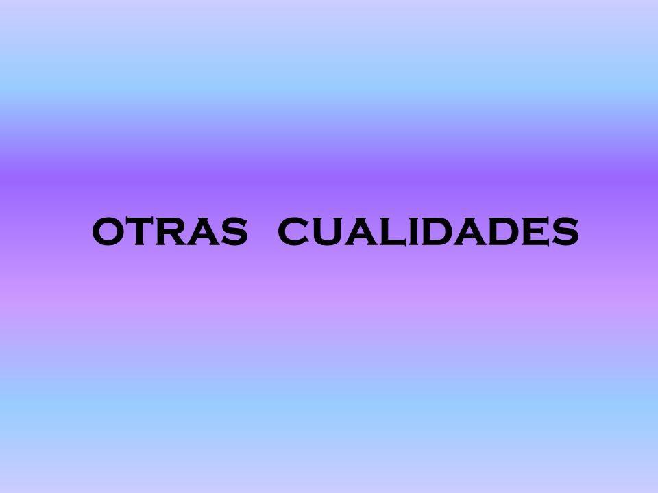 OTRAS CUALIDADES