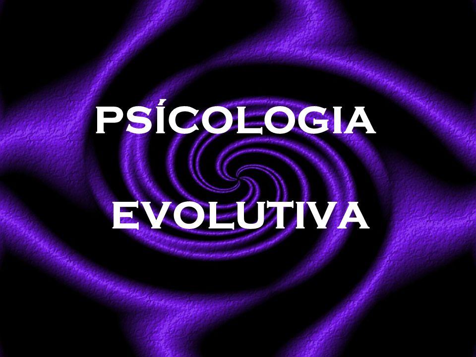 PSÍCOLOGIA EVOLUTIVA