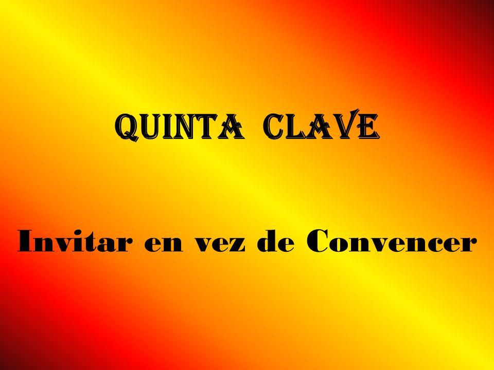 Quinta Clave Invitar en vez de Convencer