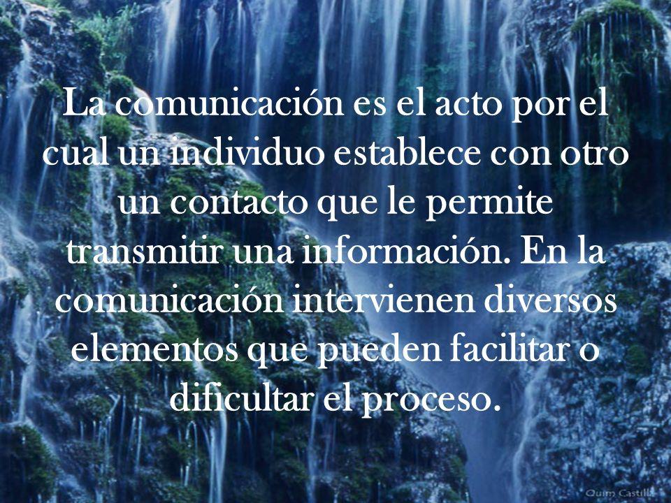 La comunicación es el acto por el cual un individuo establece con otro un contacto que le permite transmitir una información. En la comunicación inter