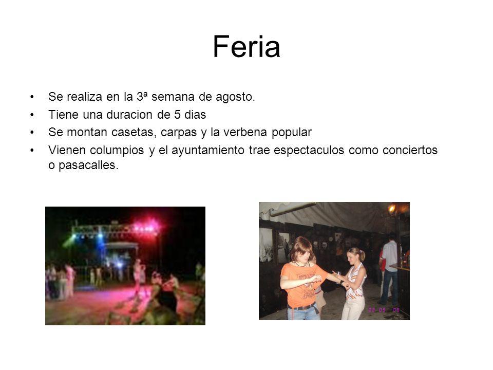 Feria Se realiza en la 3ª semana de agosto.