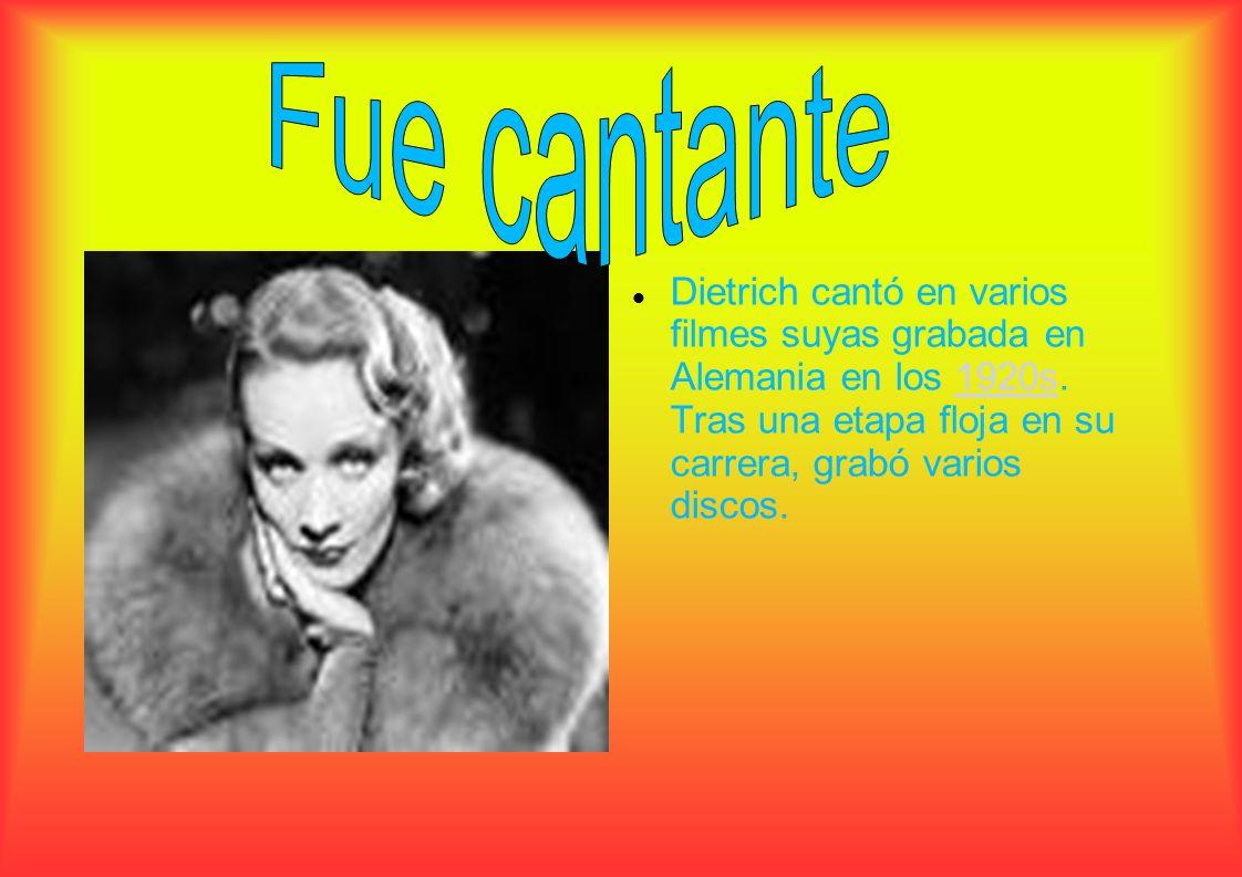Dietrich cantó en varios filmes suyas grabada en Alemania en los 1920s. Tras una etapa floja en su carrera, grabó varios discos.1920s
