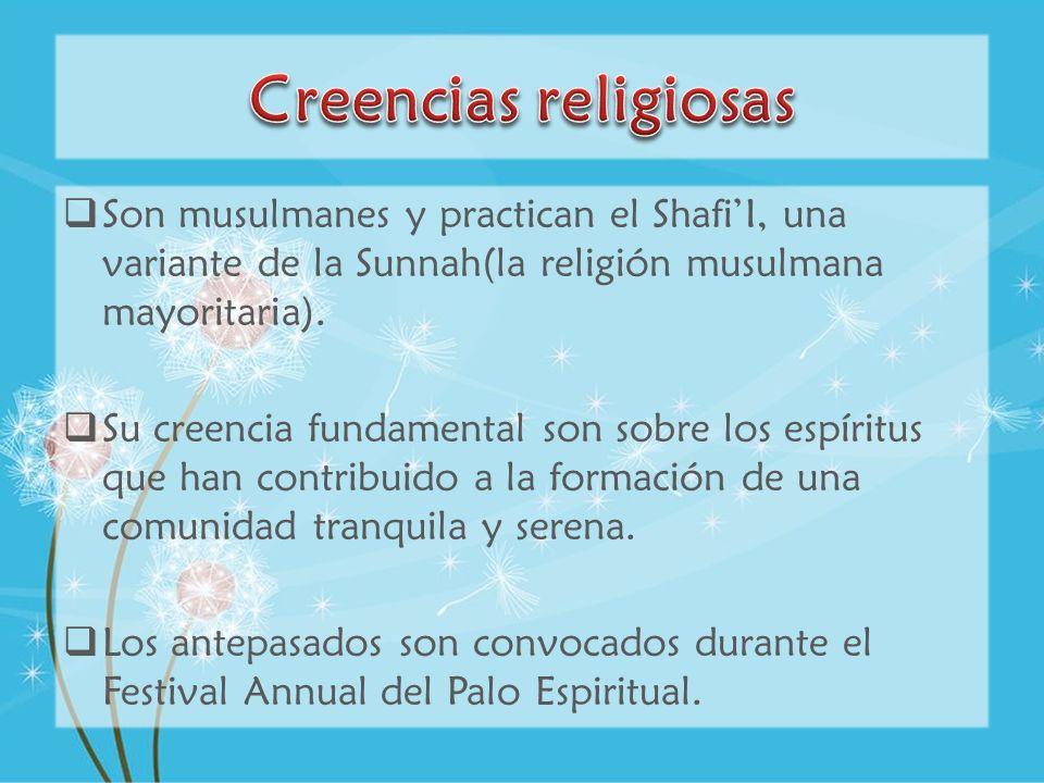 Son musulmanes y practican el ShafiI, una variante de la Sunnah(la religión musulmana mayoritaria). Su creencia fundamental son sobre los espíritus qu