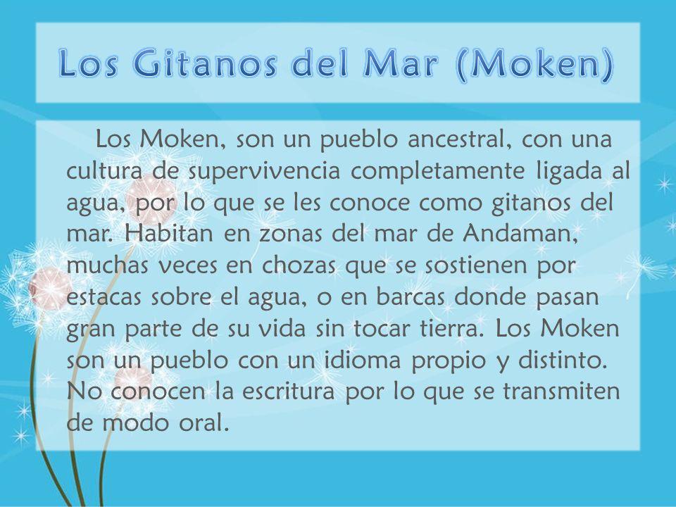 Los Moken, son un pueblo ancestral, con una cultura de supervivencia completamente ligada al agua, por lo que se les conoce como gitanos del mar. Habi