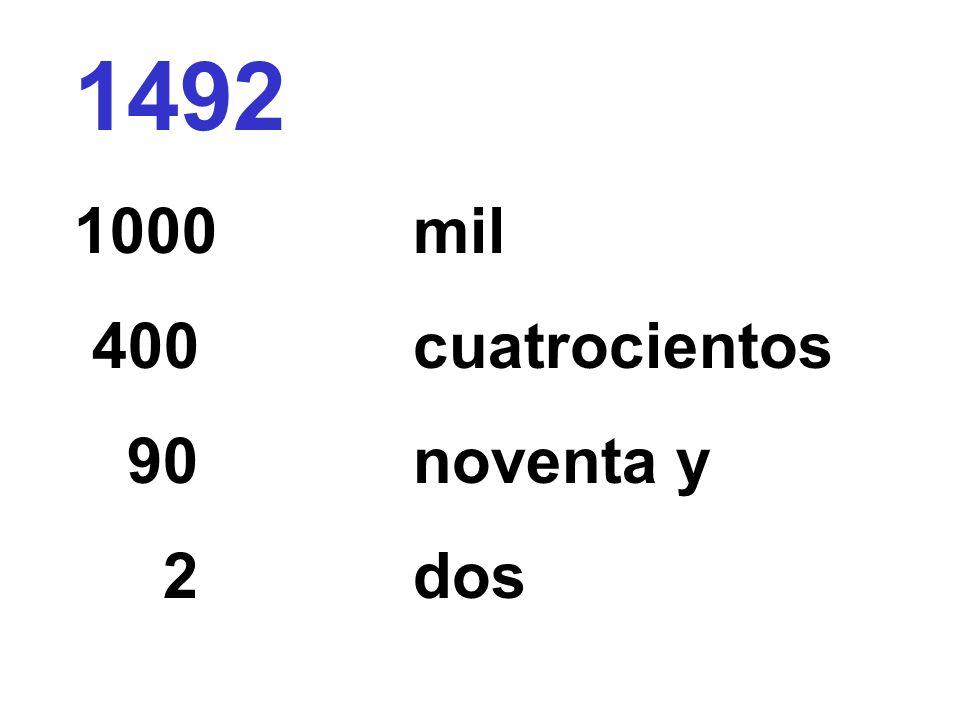 1492 1000 mil 400 cuatrocientos 90 noventa y 2 dos