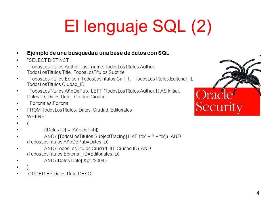 El lenguaje SQL (2) Ejemplo de una búsqueda a una base de datos con SQL