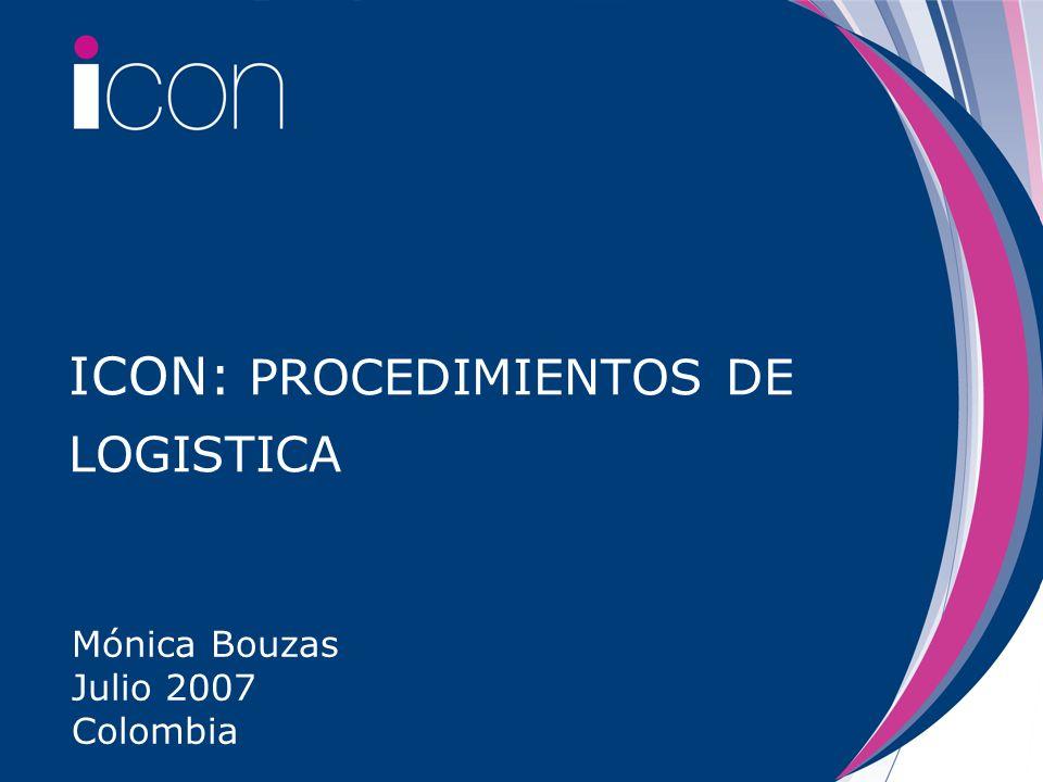 ICON: PROCEDIMIENTOS DE LOGISTICA Mónica Bouzas Julio 2007 Colombia