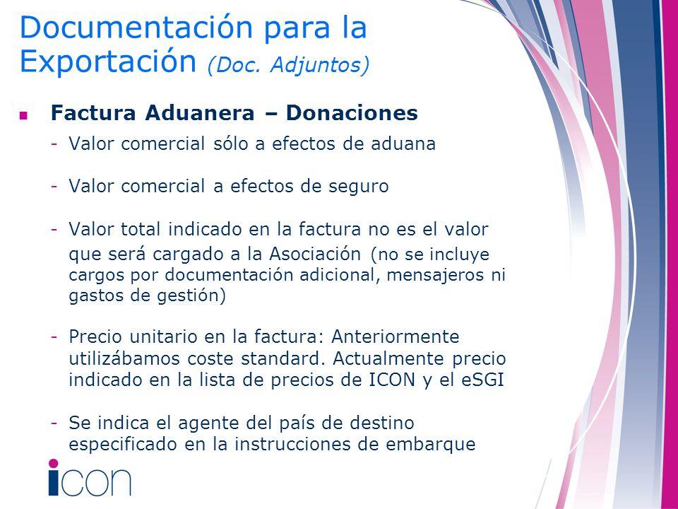 Documentación para la Exportación (Doc. Adjuntos) Factura Aduanera – Donaciones -Valor comercial sólo a efectos de aduana -Valor comercial a efectos d