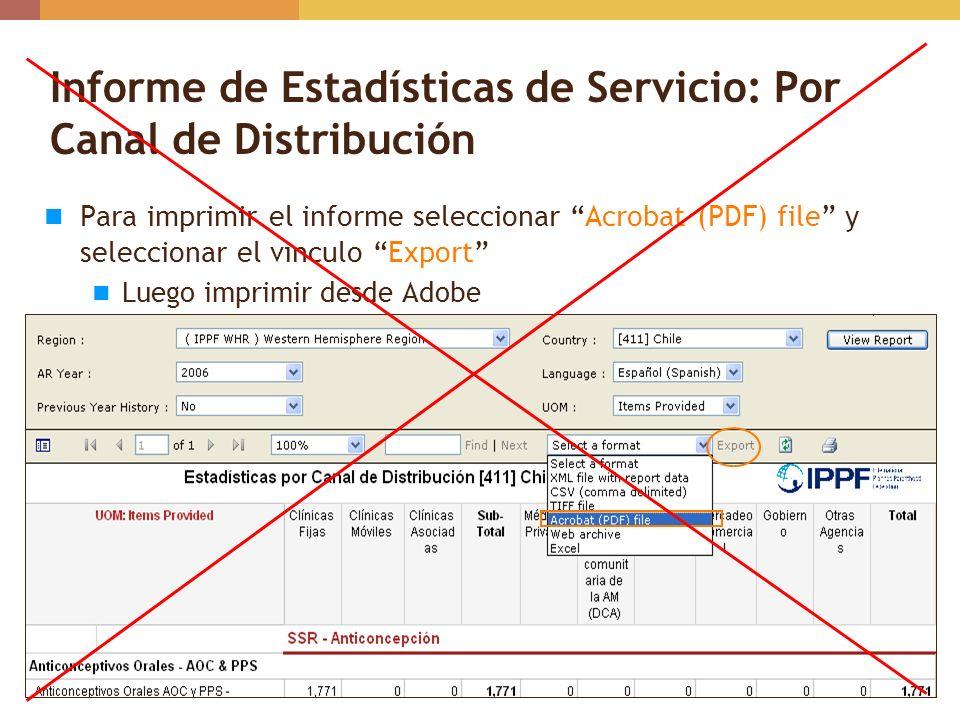 Informe de Estadísticas de Servicio: Por Canal de Distribución Para imprimir el informe seleccionar Acrobat (PDF) file y seleccionar el vinculo Export