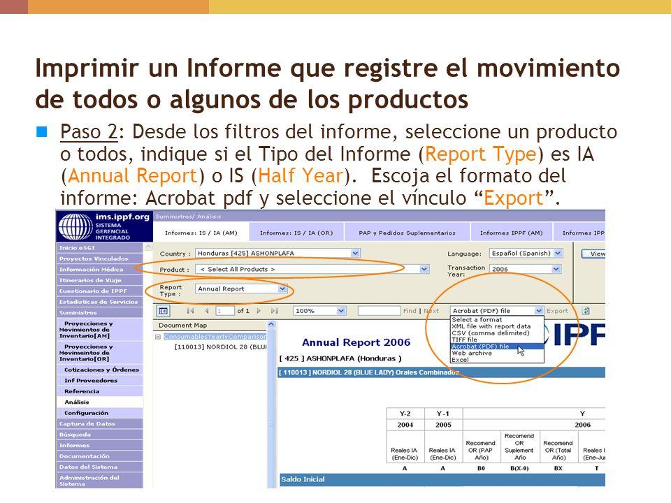 Imprimir un Informe que registre el movimiento de todos o algunos de los productos Paso 2: Desde los filtros del informe, seleccione un producto o tod