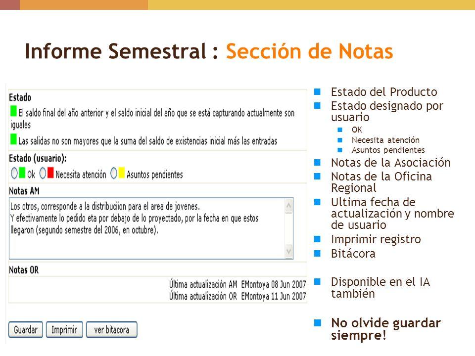 Informe Semestral : Sección de Notas Estado del Producto Estado designado por usuario OK Necesita atención Asuntos pendientes Notas de la Asociación N