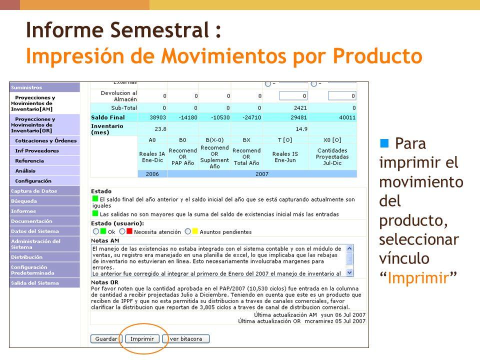 Informe Semestral : Impresión de Movimientos por Producto Para imprimir el movimiento del producto, seleccionar vínculoImprimir