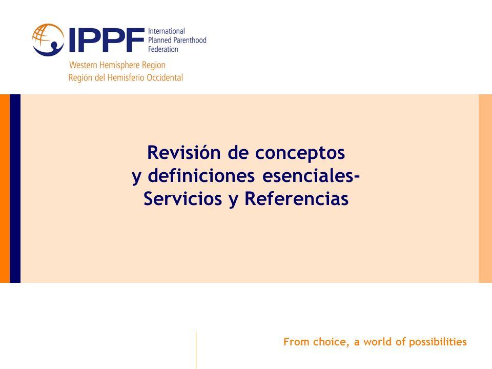 From choice, a world of possibilities Revisión de conceptos y definiciones esenciales- Servicios y Referencias