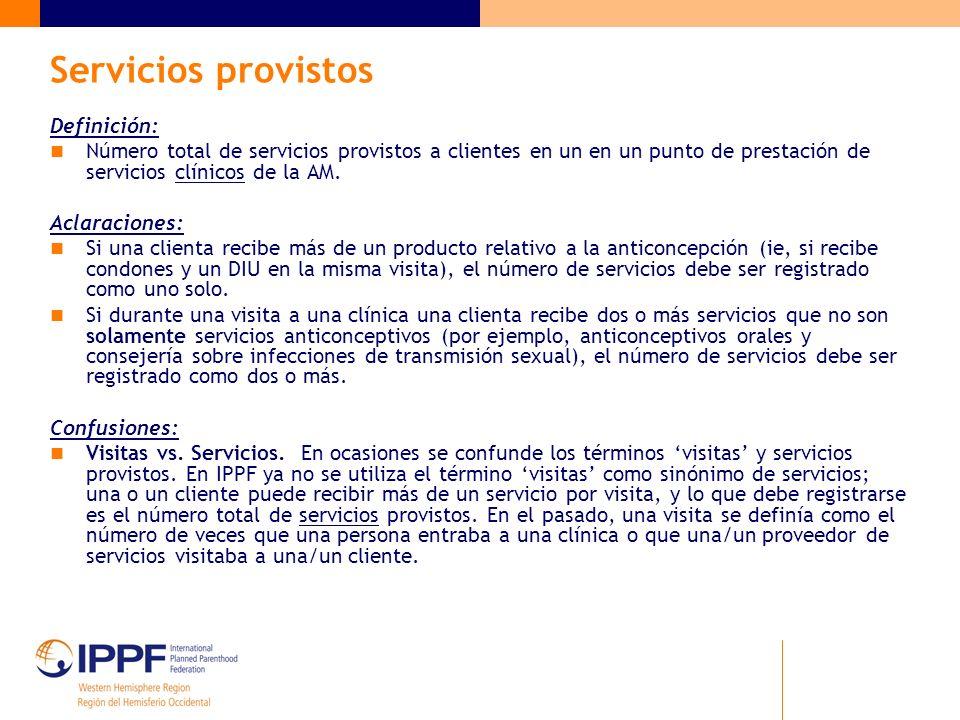 Servicios provistos Definición: Número total de servicios provistos a clientes en un en un punto de prestación de servicios clínicos de la AM. Aclarac
