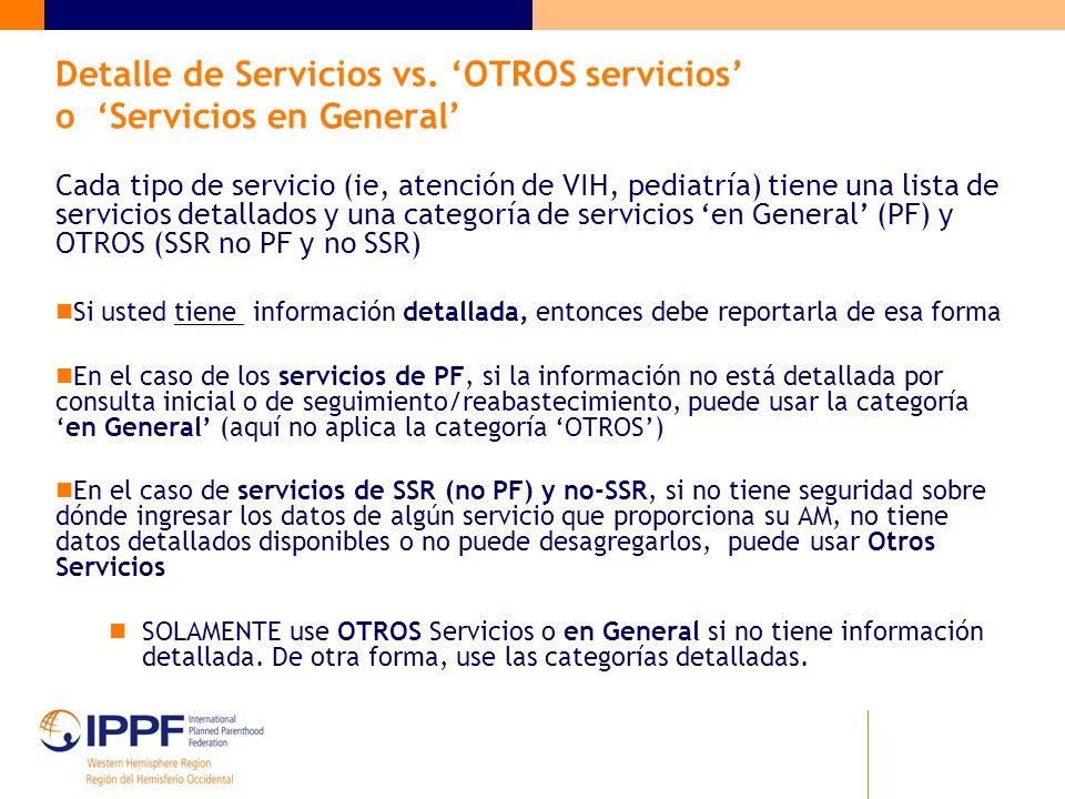 Detalle de Servicios vs. OTROS servicios o Servicios en General Cada tipo de servicio (ie, atención de VIH, pediatría) tiene una lista de servicios de