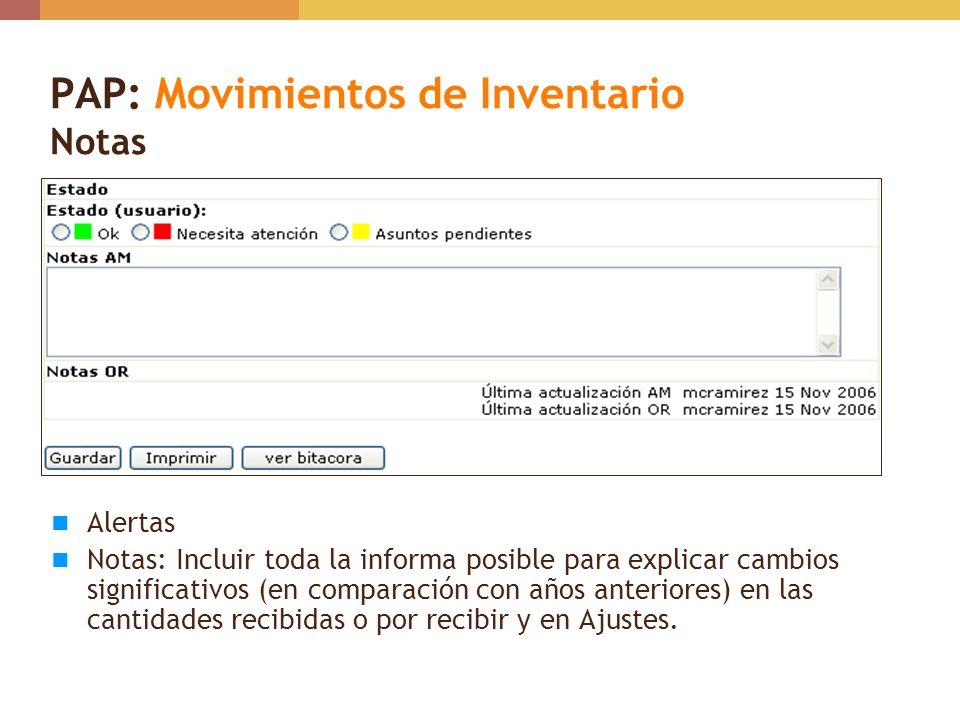 PAP: Movimientos de Inventario Notas Alertas Notas: Incluir toda la informa posible para explicar cambios significativos (en comparación con años ante