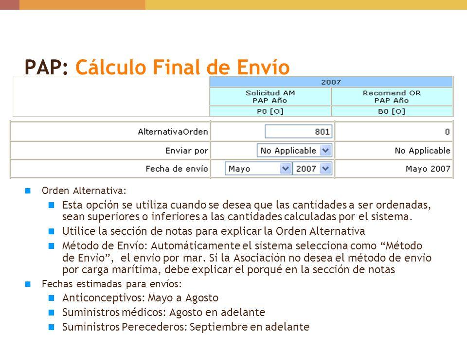 PAP: Cálculo Final de Envío Orden Alternativa: Esta opción se utiliza cuando se desea que las cantidades a ser ordenadas, sean superiores o inferiores