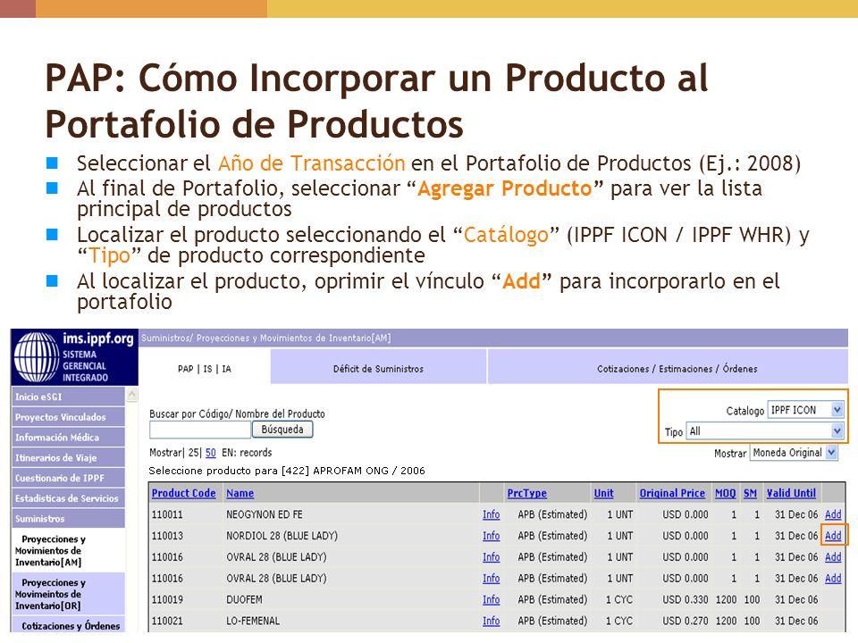 PAP: Cómo Incorporar un Producto al Portafolio de Productos Seleccionar el Año de Transacción en el Portafolio de Productos (Ej.: 2008) Al final de Po