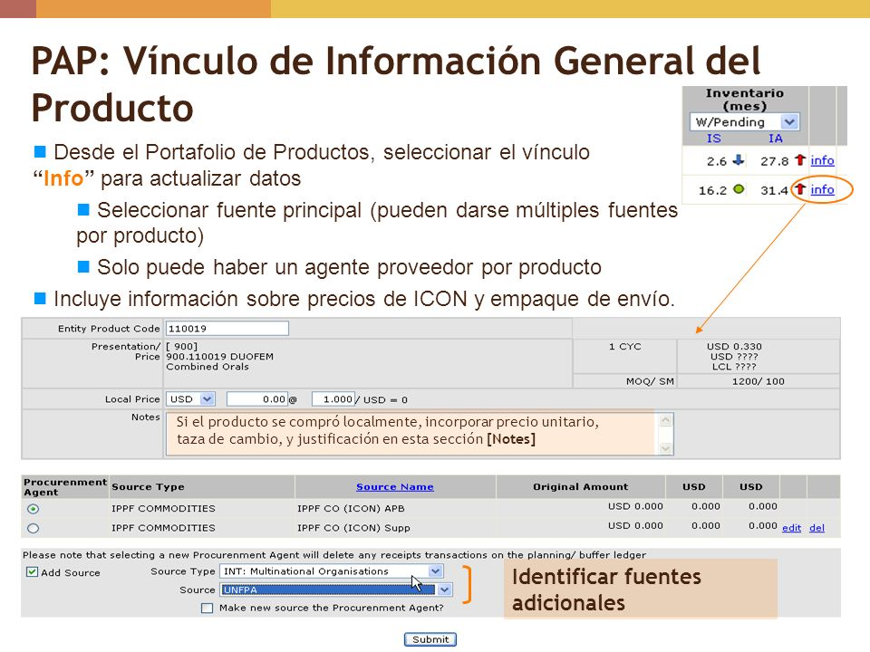 PAP: Vínculo de Información General del Producto Identificar fuentes adicionales Si el producto se compró localmente, incorporar precio unitario, taza