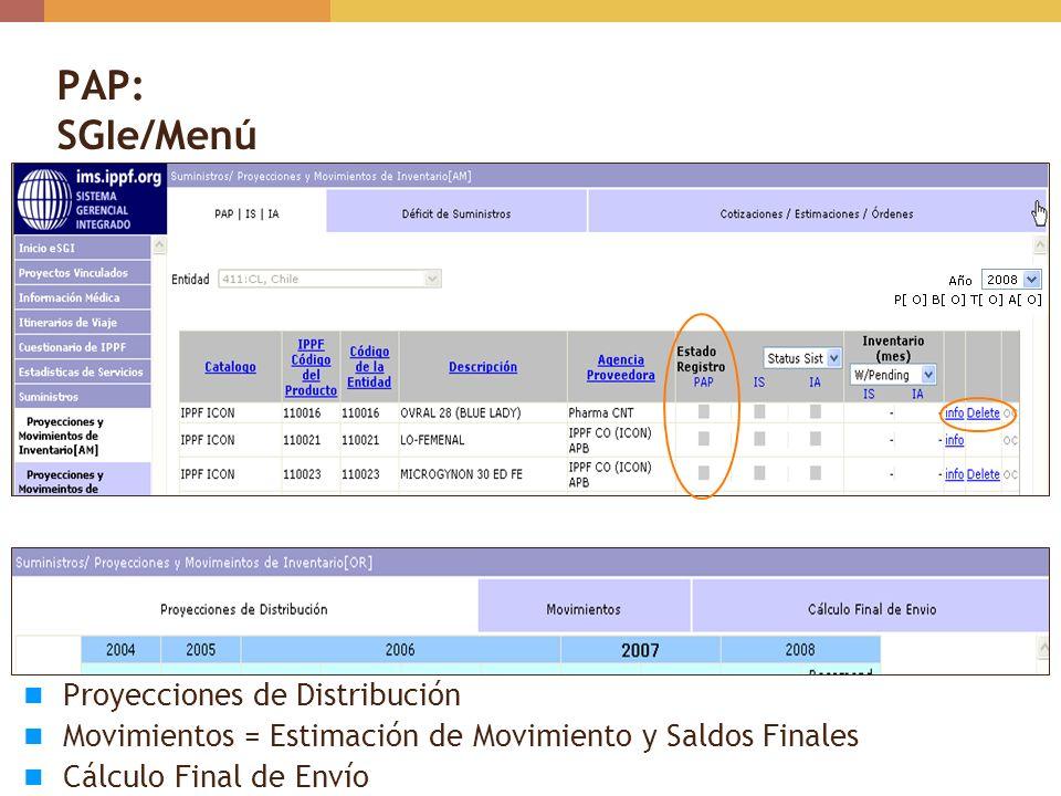 PAP: SGIe/Menú Proyecciones de Distribución Movimientos = Estimación de Movimiento y Saldos Finales Cálculo Final de Envío