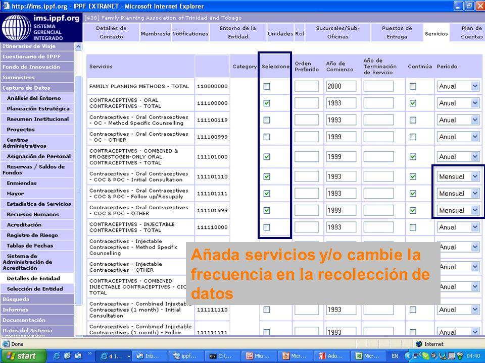 Añada servicios y/o cambie la frecuencia en la recolección de datos