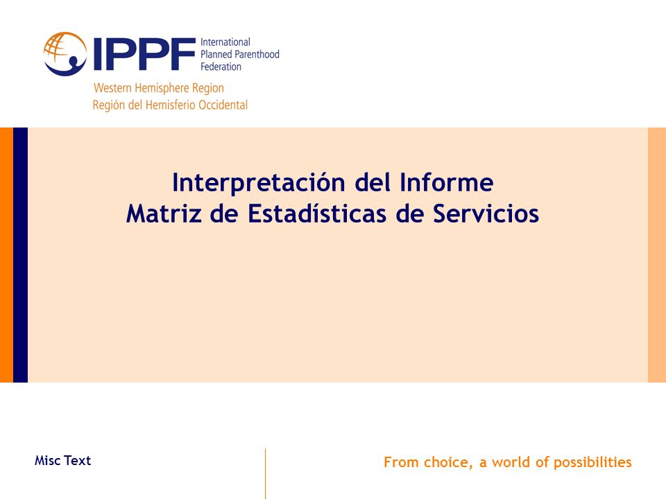 Misc Text From choice, a world of possibilities Interpretación del Informe Matriz de Estadísticas de Servicios