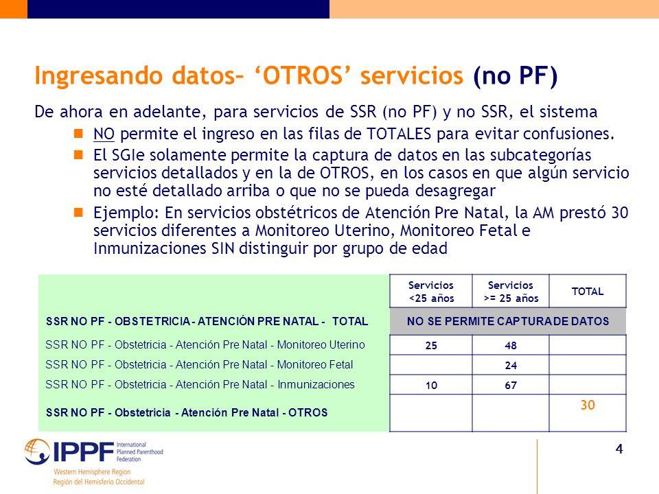 4 Ingresando datos– OTROS servicios (no PF) De ahora en adelante, para servicios de SSR (no PF) y no SSR, el sistema NO permite el ingreso en las filas de TOTALES para evitar confusiones.
