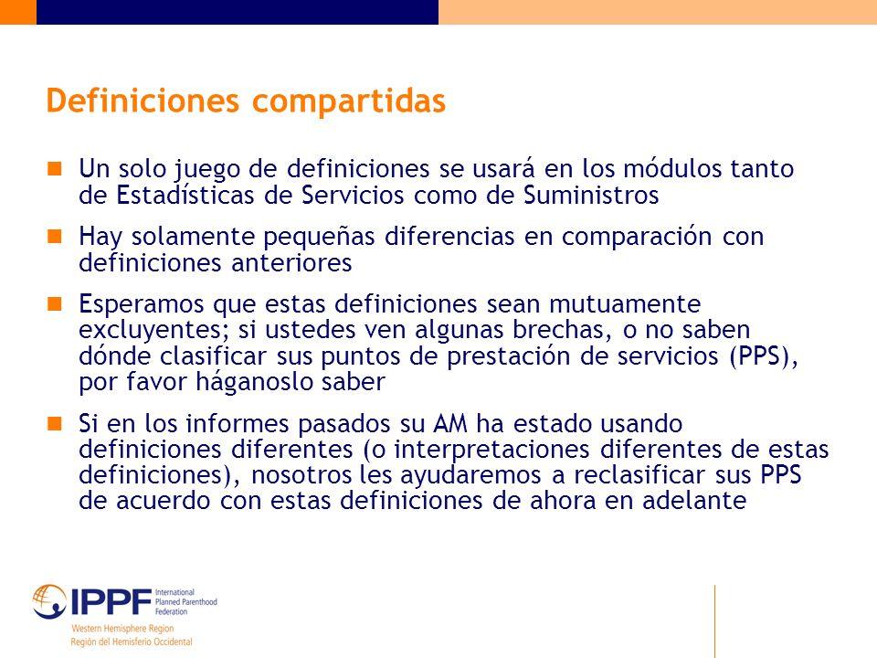 Definiciones compartidas Un solo juego de definiciones se usará en los módulos tanto de Estadísticas de Servicios como de Suministros Hay solamente pe