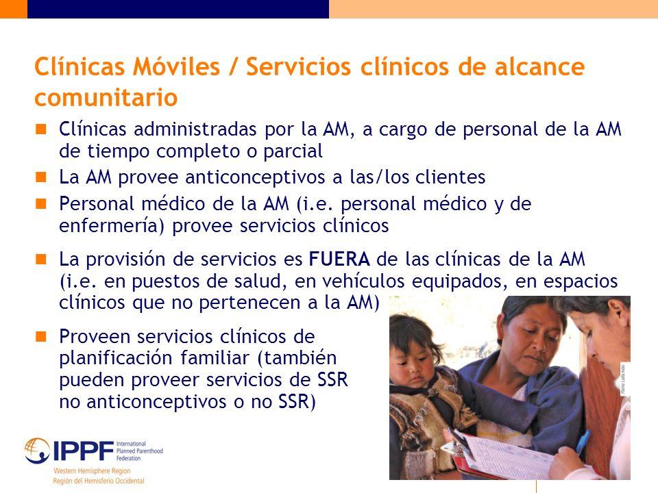 Clínicas Móviles / Servicios clínicos de alcance comunitario Clínicas administradas por la AM, a cargo de personal de la AM de tiempo completo o parci