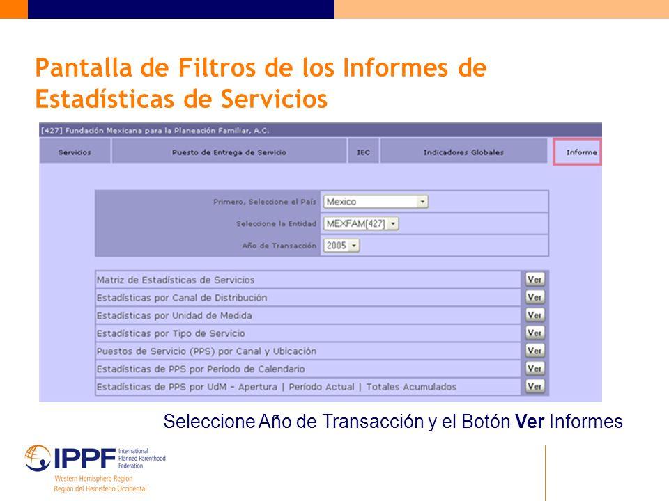 Pantalla de Filtros de los Informes de Estadísticas de Servicios Seleccione Año de Transacción y el Botón Ver Informes