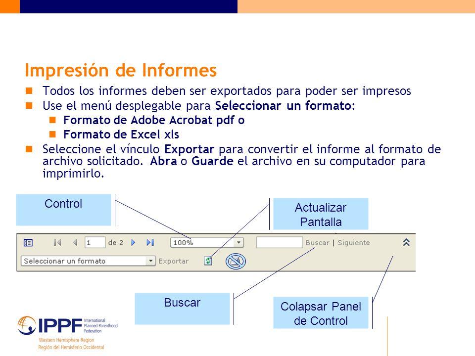 Impresión de Informes Todos los informes deben ser exportados para poder ser impresos Use el menú desplegable para Seleccionar un formato: Formato de Adobe Acrobat pdf o Formato de Excel xls Seleccione el vínculo Exportar para convertir el informe al formato de archivo solicitado.