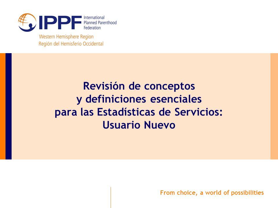 From choice, a world of possibilities Revisión de conceptos y definiciones esenciales para las Estadísticas de Servicios: Usuario Nuevo