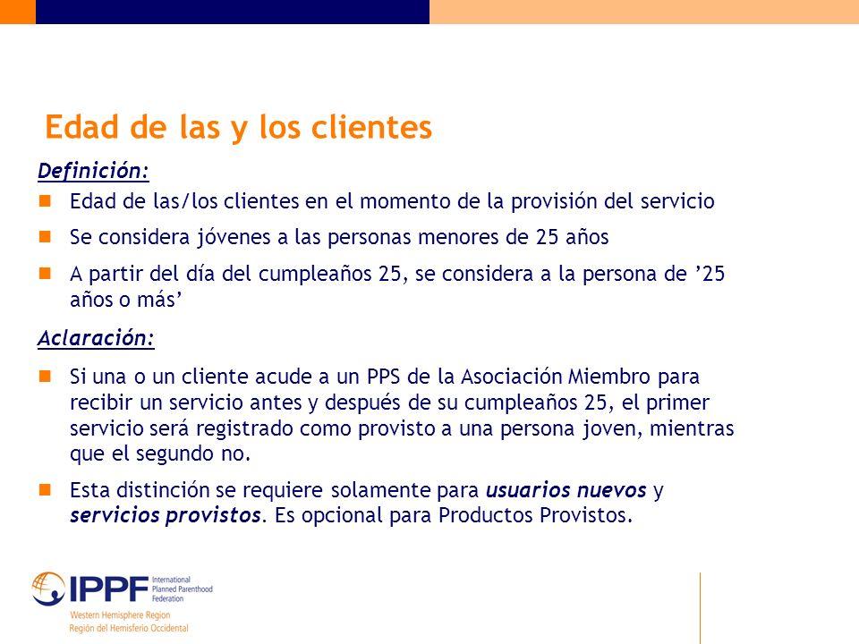 Edad de las y los clientes Definición: Edad de las/los clientes en el momento de la provisión del servicio Se considera jóvenes a las personas menores