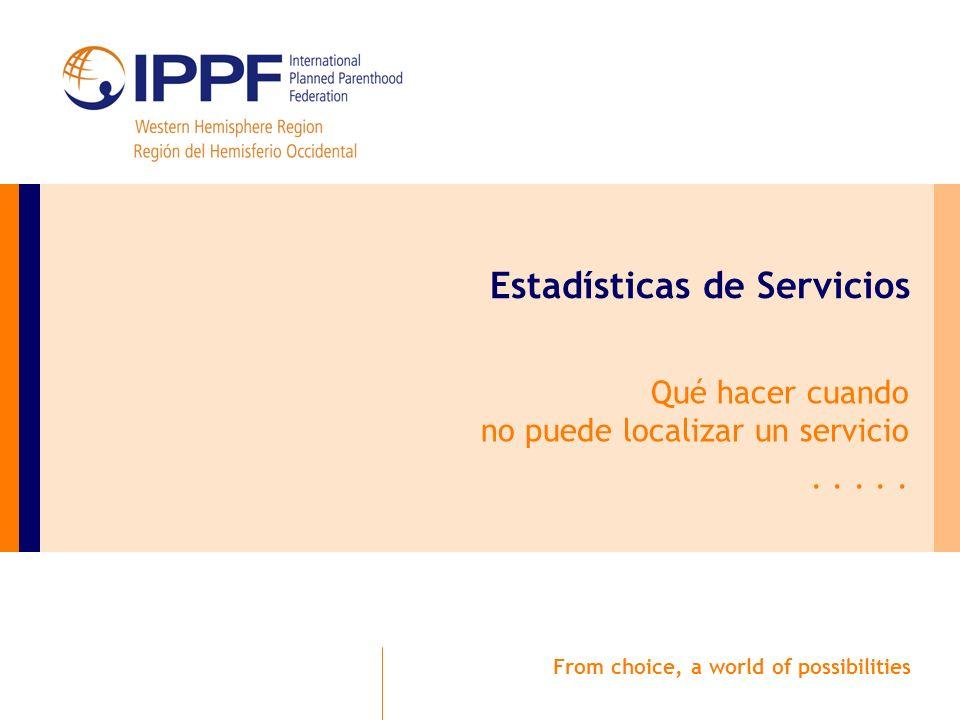 From choice, a world of possibilities Estadísticas de Servicios Qué hacer cuando no puede localizar un servicio.....