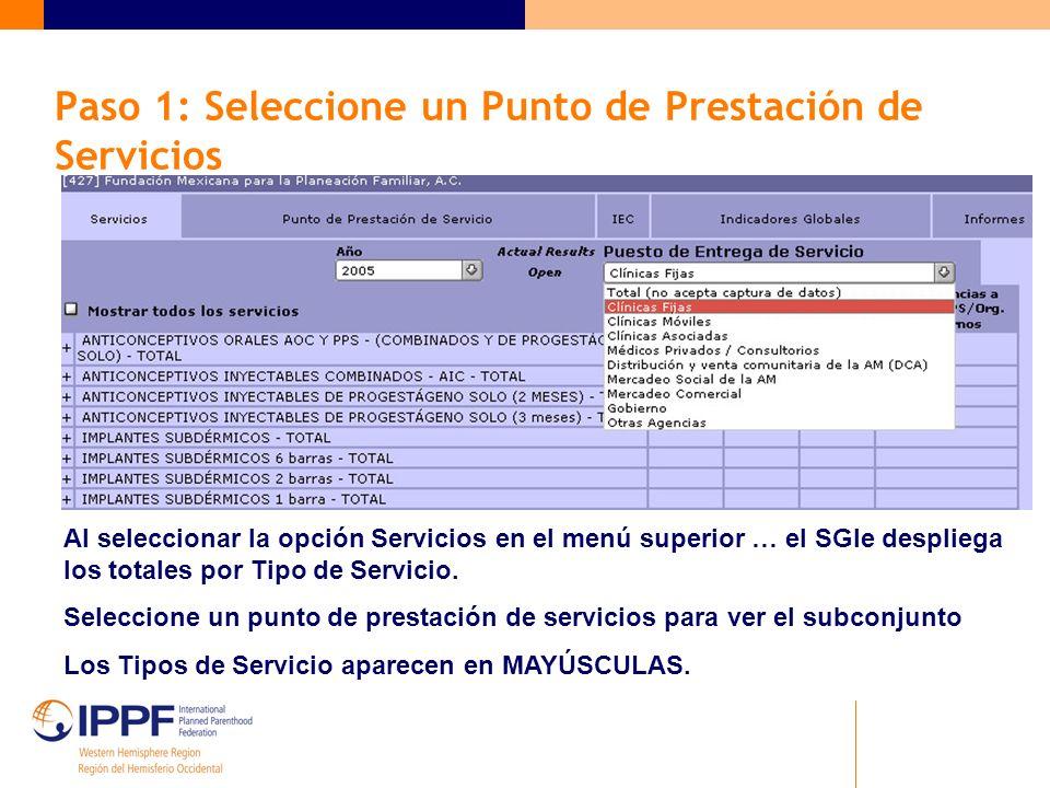 Paso 1: Seleccione un Punto de Prestación de Servicios Al seleccionar la opción Servicios en el menú superior … el SGIe despliega los totales por Tipo de Servicio.