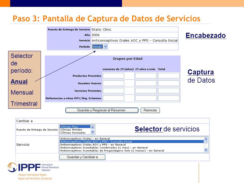 Paso 3: Pantalla de Captura de Datos de Servicios Encabezado Captura de Datos Selector de servicios Selector de período: Anual Mensual Trimestral