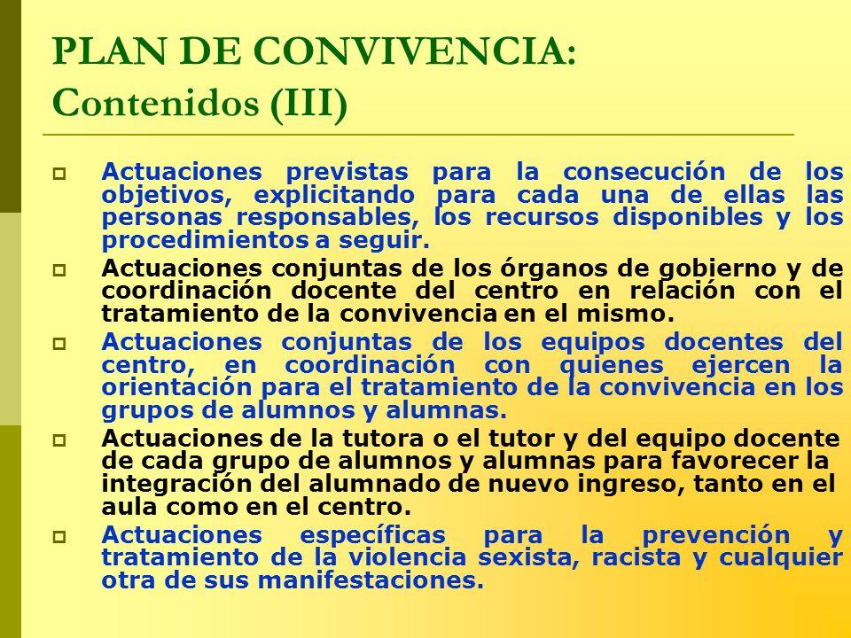 PLAN DE CONVIVENCIA: Contenidos (III) Actuaciones previstas para la consecución de los objetivos, explicitando para cada una de ellas las personas res