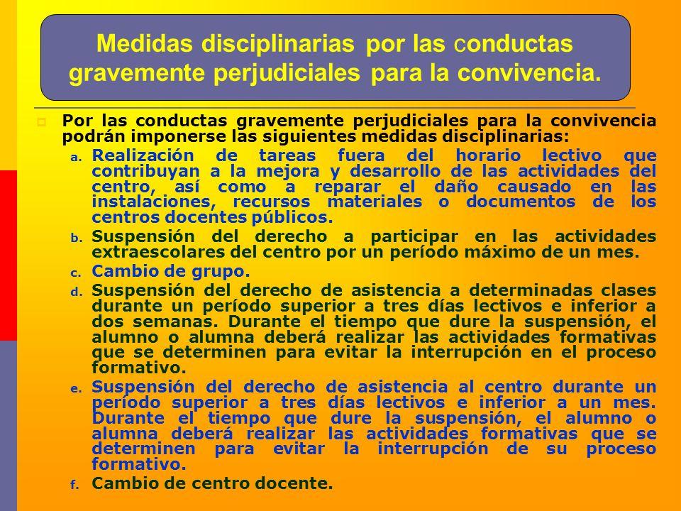 Medidas disciplinarias por las conductas gravemente perjudiciales para la convivencia. Por las conductas gravemente perjudiciales para la convivencia