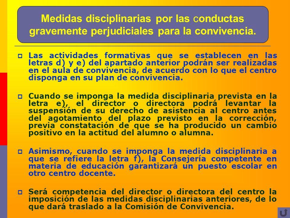 Medidas disciplinarias por las conductas gravemente perjudiciales para la convivencia. Las actividades formativas que se establecen en las letras d) y